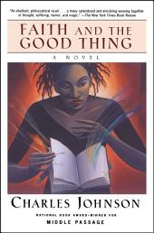 Faith and the Good Thing: A Novel