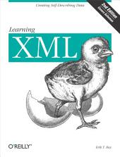 Learning XML: Creating Self-Describing Data, Edition 2