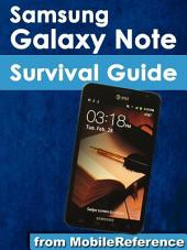 Samsung Galaxy Note Survival Guide: Step-by-Step User Guide for Galaxy Note: Getting Started, Downloading Free EBooks, Using EMail, Managing Photos and Videos