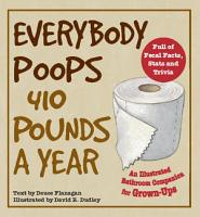 Everybody Poops 410 Pounds a Year PDF