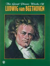 The Great Piano Works of Ludwig van Beethoven