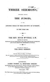 Three sermons preached before the judges at the assizes held in ... Surrey ... 1826