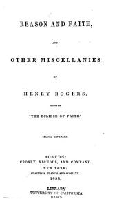 Reason and faith, and other miscellanies of Henry Rogers