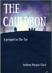 The Cauldron: A prequel to The Tor
