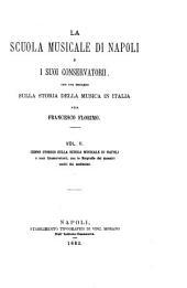 La scuola musicale di Napoli e i suoi conservatorii: con uno sguardo sulla storia della musica in Italia, Volume 2