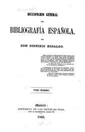 Diccionario general de bibliografía española: A - Compendio, Volumen 1