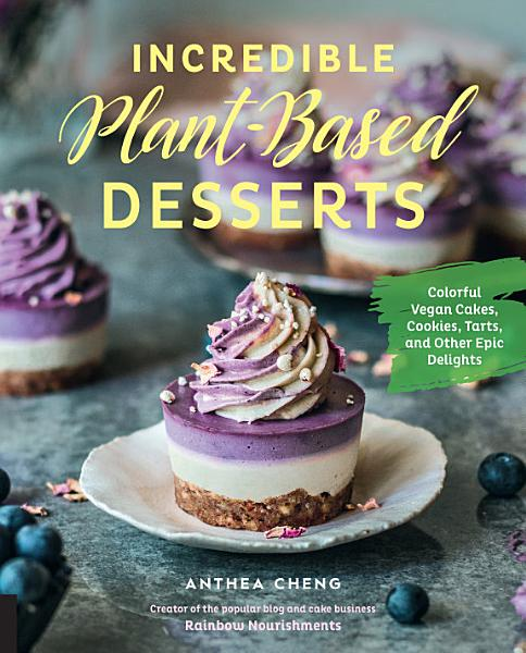 Download Incredible Plant Based Desserts Book