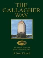 The Gallagher Way: A Corporate History of Arthur J. Gallagher & Co.