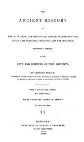 The Ancient History of the Egyptians, Carthaginians, Assyrians, Babylonians, Medes and Persians, Grecians, and Macedonians: Including a History of the Arts and Sciences of the Ancients, Volume 2
