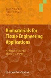 Biomaterials for Tissue Engineering Applications: A Review of the Past and Future Trends