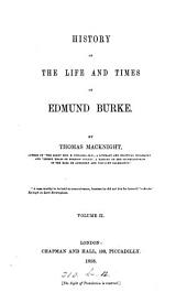 History of the Life and Times of Edmund Burke: Volume 2