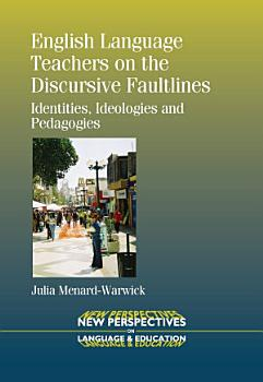English Language Teachers on the Discursive Faultlines PDF