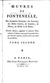 Oeuvres de Fontenelle: des Académies Française, des Sciences, des Belles-lettres, de Londres, de Nancy, de Berlin et de Rome, Volume2