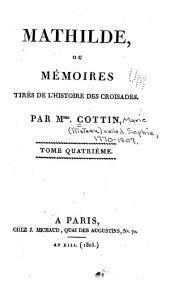 Mathilde, ou, Mémoires tirés de l'histoire des croisades: Volume4