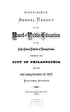 Annual report of the Board of Public Education of the First School District of Pennsylvania  comprising the City of Philadelphia0 PDF