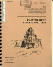 Capitol Reef National Park (N.P.), General Management Plan: Environmental Impact Statement
