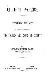 Church Papers: Sundry Essays in Subjects Relating to the Church and Christian Society