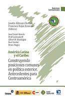 Am  rica Latina y el Caribe  Construyendo posiciones comunes en pol  tica exterior PDF