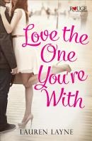 Love the One You re With  A Rouge Contemporary Romance PDF