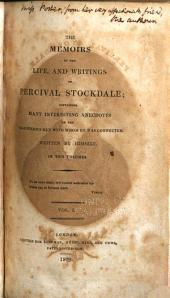 The Memoirs of the Life, and Writings of Percival Stockdale: Containing Many Interesting Anecdotes of the Illustrious Men with Whom He was Connected, Volumes 1-2