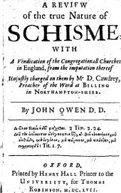 A review of the true nature of schisme: with a vindication of the Congregationall churches in England