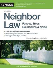 Neighbor Law: Fences, Trees, Boundaries & Noise, Edition 9