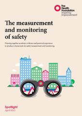 The Measurement and Monitoring of Safety: Drawing Together Academic Evidence and Practical Experience to Produce a Framework for Safety Measurement and Monitoring