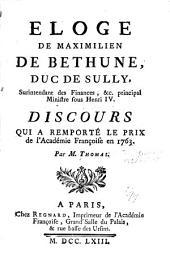 Eloge de Maximilien de Bethune, duc de Sully, surintendant des finances, &c. principal ministre sous Henri IV: discours qui a remporté le prix de lA̓cadémie françoise en 1763