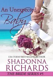 An Unexpected Baby (The Bride Series #5)