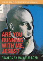 Are You Running With Me, Jesus?: Edition 40