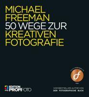 50 Wege zur kreativen Fotografie PDF