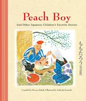 Peach Boy And Other Japanese Children s Favorite Stories PDF