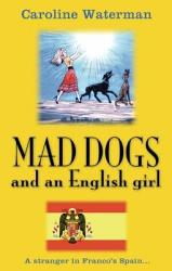 Mad Dogs And An English Girl Book PDF