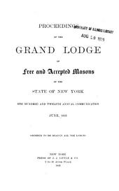 Proceedings of the Grand Lodge of Free and Accepted Masons of the State of New York: Volumes 112-113