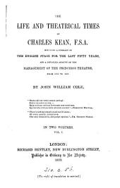 The life and theatrical times of Charles Kean: Volume 1