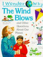 I Wonder why the Wind Blows and Other Questions about Our Planet PDF
