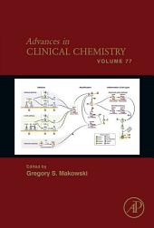 Advances in Clinical Chemistry: Volume 77