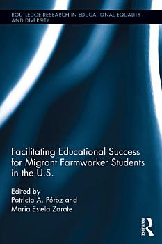 Facilitating Educational Success For Migrant Farmworker Students in the U S  PDF