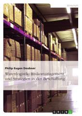 Warenlogistik: Risikomanagement und Strategien in der Beschaffung