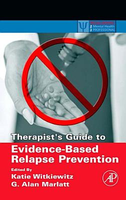 Therapist s Guide to Evidence Based Relapse Prevention