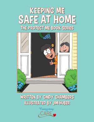 Keeping Me Safe At Home  The Protect Me Series PDF