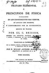 Tratado elemental ó Principios de física: fundados en los conocimientos más ciertos así antiguos como modernos y confirmados por la experiencia, Volumen 2