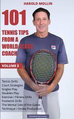 101 Tennis Tips From A World Class Coach Volume 3