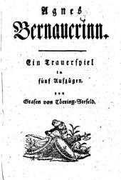 Agnes Bernauerinn: Ein Trauerspiel in fünf Aufzügen
