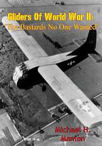 Gliders of World War II: 'The Bastards No One Wanted'