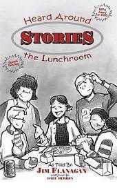 Stories Heard Around The Lunchroom