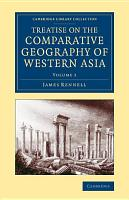 Treatise on the Comparative Geography of Western Asia PDF