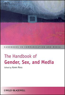 The Handbook of Gender  Sex  and Media PDF
