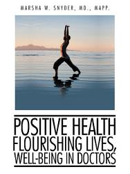 Positive Health Flourishing Lives Well Being In Doctors Book PDF