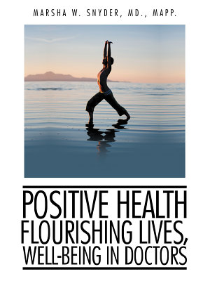 Positive Health  Flourishing Lives  Well Being in Doctors PDF